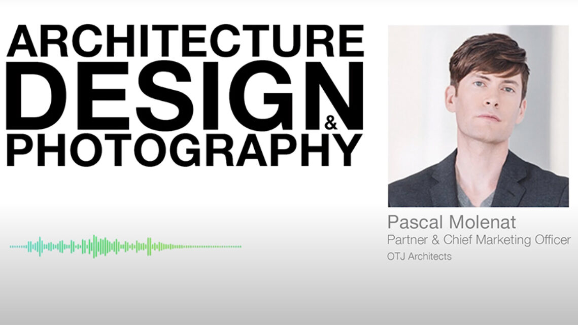 Pascal Molenat of OTJ Architects Talks Architecture Design & Photography