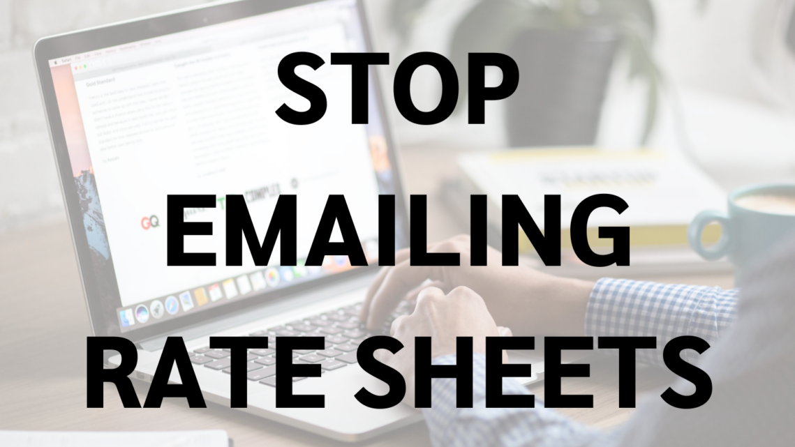 Stop Emailing Rate Sheets