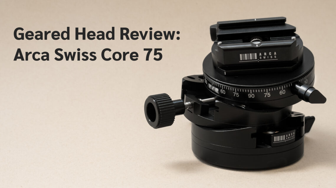 Geared Head Review: Arca Swiss Core 75