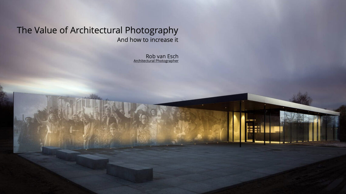 """""""The Value of Architectural Photography"""" With Rob Van Esch"""