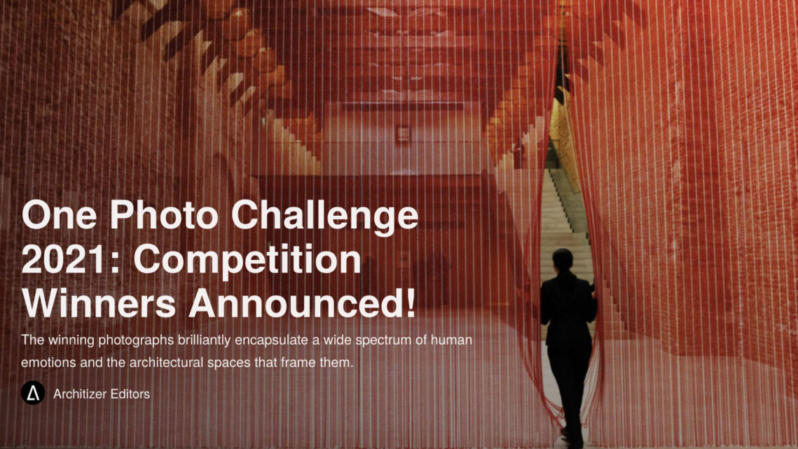 The Results Are In On Architizer's 2021 One Photo Challenge